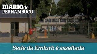 Sede da Emlurb � assaltada na Avenida Recife
