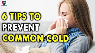 6 Tips To Prevent Common Cold - Health Tips For Seasonal Diseases