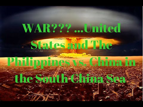 WAR?? ...USA and The Philippines vs. China in the South China Sea