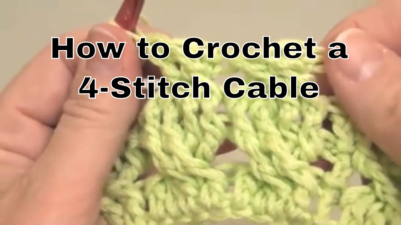 how to crochet a 4 stitch cable a crochet world