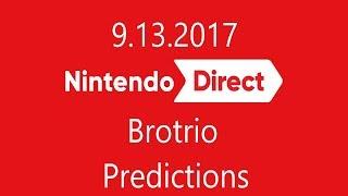 Brotrio Predictions - Nintendo Direct 9.13.2017
