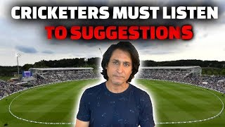 Cricketers Must Listen to suggestions | Ramiz Speaks