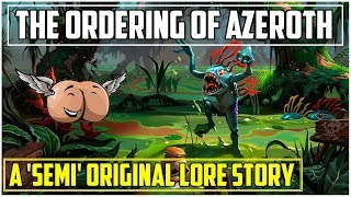 Warcraft Lore - The Ordering of Azeroth