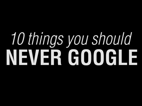 10 Things You Should Never Google (WARNING GROSS)