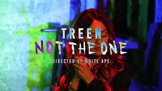 Treen  - Not The One (Official Video)