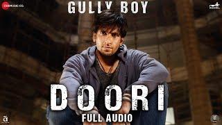 Doori Full Audio Gully Boy Ranveer Singh Alia Bhatt Javed Akhtar Divine Rishi Rich