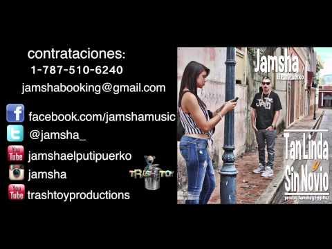 Jamsha El PutiPuerko Tan Linda Y Sin Novio prod by Jamsha y Eggi Ruz original