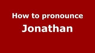 How to pronounce Jonathan (American English/US)  - PronounceNames.com