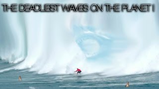 SURF: THE DEADLIEST WAVES ON THE PLANET (PART 1)