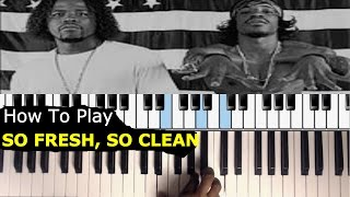 How To Play So Fresh So Clean On Piano