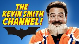 WELCOME TO THE KEVIN SMITH CHANNEL!