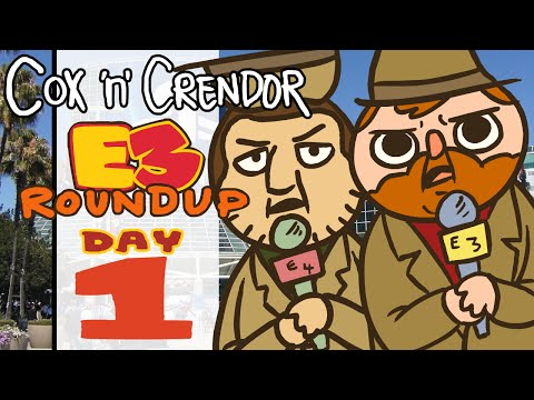 Cox N' Crendor: E3 Round Up - Day 1!