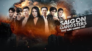 Saigon Gangsters | Thợ Săn Giang Hồ Tập 4