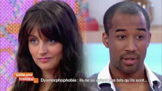 Dysmorphophobie : ils ne se voient pas tels qu'ils sont - Toute une histoire