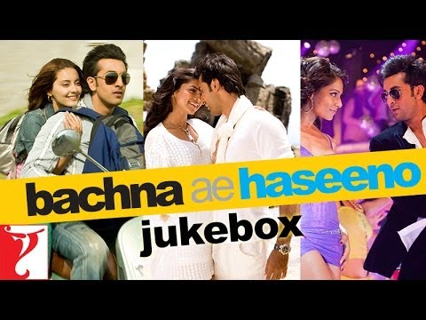 Bachna Ae Haseeno - Full Song Audio Jukebox