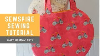 How to sew a sassy circular tote tutorial