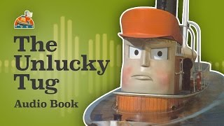 THE UNLUCKY TUG - TUGS Audio Adaptation