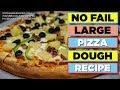 NO Fail Pizza Dough Recipe   Makes 3 LARGE pizzas