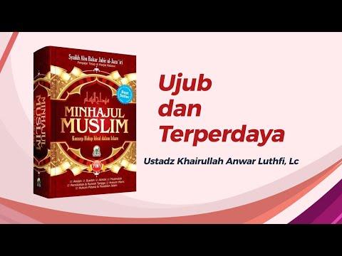 Ujub dan Terperdaya - Ustadz Khairullah Anwar Luthfi, Lc