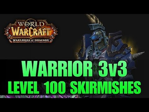 Warlords of Draenor (Beta): Level 100 Arms Warrior PvP - 3v3 Arena ft. Swifty & Ching