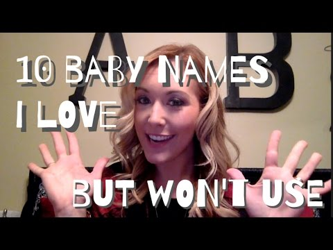 10 Baby Names I LOVE But Won't Be Using