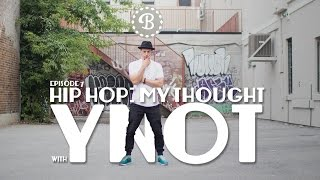 HIP HOP: MY THOUGHT // EP.7 // BBOY YNOT