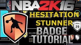 Nba 2k16 badge tutorial-  how to get hesitation stunner badge fast on nba 2k16