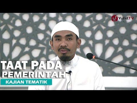 Kajian Islam: Taat Pada Pemerintah - Ustadz Abu Qotadah