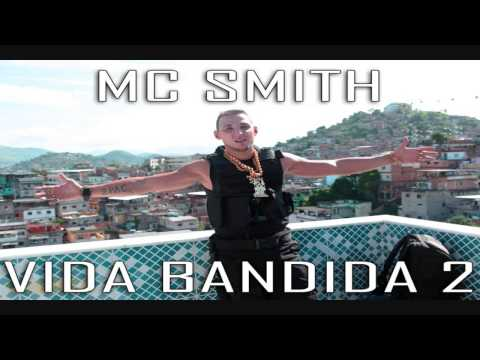 MC Smith - Vida Bandida 2 (DJ RD da NH) - Música Nova 2013