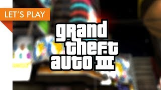 Let's Play - Grand Theft Auto III (Welcome to Liberty City)