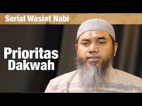 Serial Wasiat Nabi: Silsilah Dakwah Ilallah Ke-2; Prioritas Dakwah - Ustadz Afifi Abdul Wadud