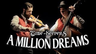 A Million Dreams Piano Violin Bass The Greatest Showman The Time Keepers