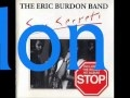 The Eric Burdon Band - Medley- When I Was Young-War Child