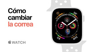 Apple Watch Series 4 – Cómo cambiar la correa de tu reloj – Apple