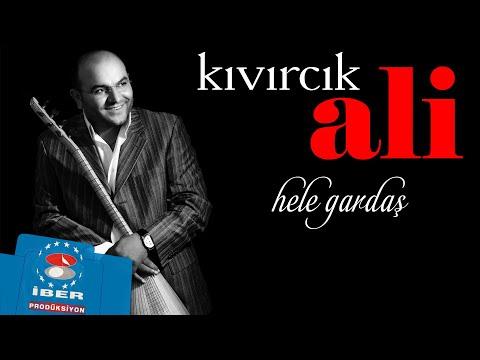 Kıvırcık Ali - Hele Gardaş [ Official Audio © 2018 İber Prodüksiyon ]