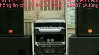 Cho thuê dàn nhạc & loa kéo thông tin chi tiết liên hệ: 0945790687 ( A.lùng )