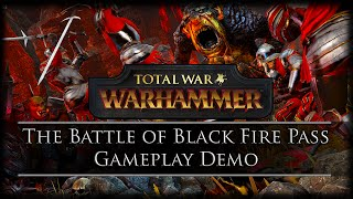 Total War: WARHAMMER - The Battle of Black Fire Pass - Gameplay Demo