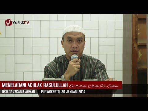 Kajian Islam: Meneladani Akhlak Rosulallah Shallallahu 'alaihi Wa Sallam - Ustadz Zakaria Ahmad