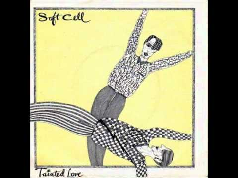 Soft Cell-Tainted love