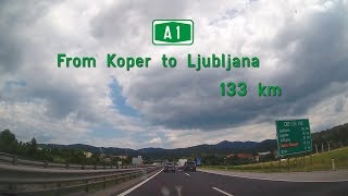 SLO - A1 - Koper to Ljubljana - July 2018