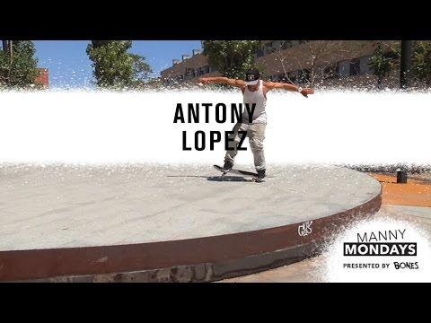 Manny Mondays: Antony Lopez
