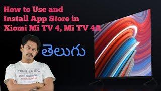 How to Use and Install App Store in Xiomi Mi TV 4, Mi TV 4A : in Telugu | Tech-Logic