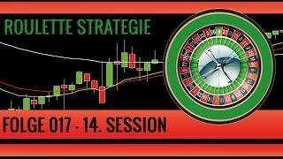 Roulette Strategie Deutsch - Folge 017 - Die vierzehnte Handelssession mp4
