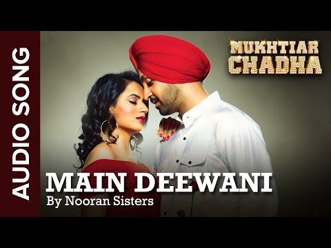 Main Deewani | Audio Song | Mukhtiar Chadha