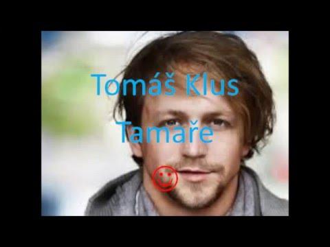 Tomas Klus - Tamaře