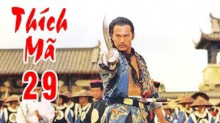 Thích Mã - Tập 29 | Phim Bộ Kiếm Hiệp Trung Quốc Hay Nhất - Thuyết Minh