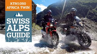 Africa Twin & KTM1050 Adventure Guide to the Swiss Alps!