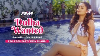 iDIVA  Dulha Wanted Ep 6  Pool Party Mein Bhand  W