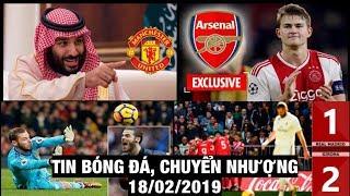 Tin Bóng Đá, Chuyển Nhượng 18/2/2019   Real thua Sốc, MU sắp bị Bán, De Gea nhận lương Siêu khủng