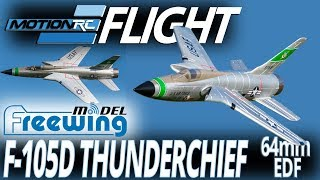 Freewing F-105 Thunderchief 64mm EDF Jet - Flight Review - Motion RC